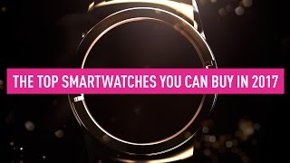 Best smartwatches you can buy in 2017