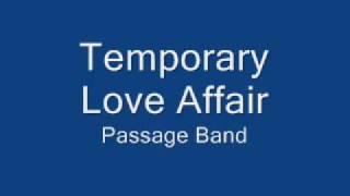 Temporary Love Affair  Passage Band