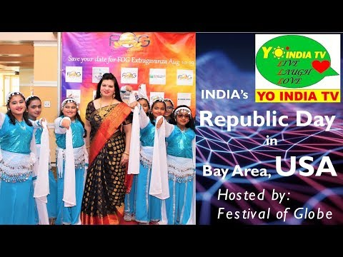 India Republic Day in Bay Area by Festival of Globe (FoG)| A Yo India TV Production