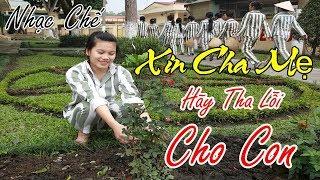 Nhạc Chế | XIN CHA MẸ HÃY THA LỖI CHO CON | Mong Ngày Đoàn Tựu Gia Đình.