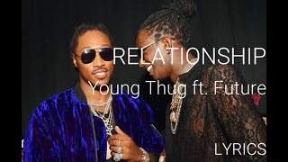 RELATIONSHIP - Young Thug ft Future