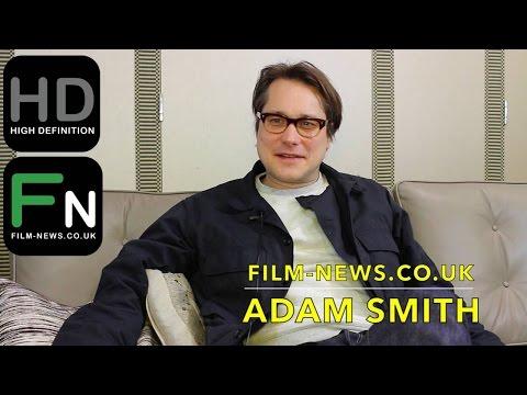 Adam Smith I Interview I Film-News.co.uk