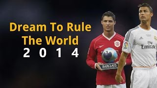 Cristiano Ronaldo - Dream To Rule The World || HD ||