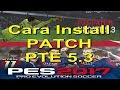 Cara Install Patch PTE 5.3 PES 2017 Generate DpFilelist