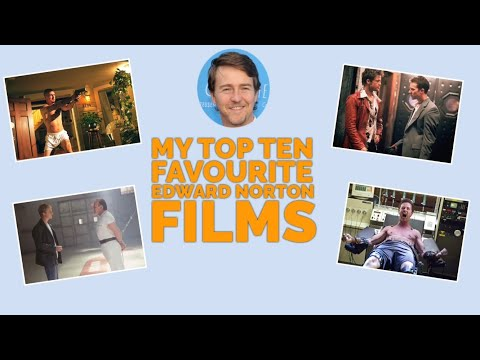 MY TOP TEN FAVOURITE EDWARD NORTON FILMS