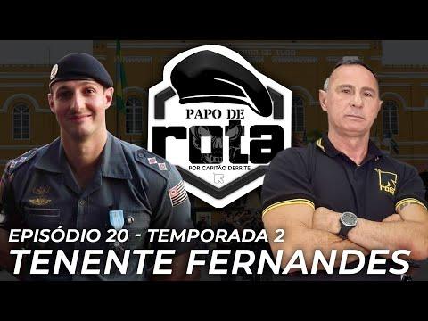 PAPO DE ROTA com Tenente Fernandes | Temporada 2 | Episódio 20
