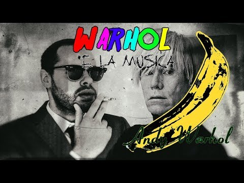 Andy Warhol and the music - The Velvet Underground - Part 1