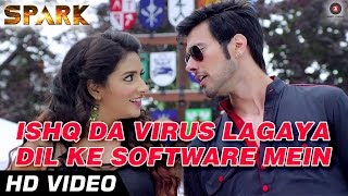 Ishq Da Virus Lagaya Dil Ke Software Mein | Official Video HD | SPARK | Mikka Singh