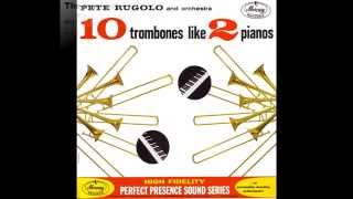PETE RUGOLO and orchestra - 10 trombones like 2 pianos  / side 2