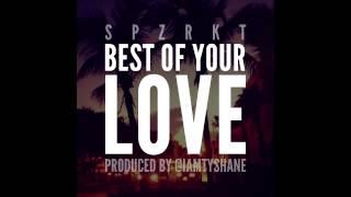 SPZRKT - Best Of Your Love (Prod. by Tyshane)