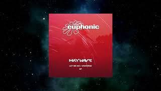 Maywave - Universe (Original Mix) [EUPHONIC RECORDS]