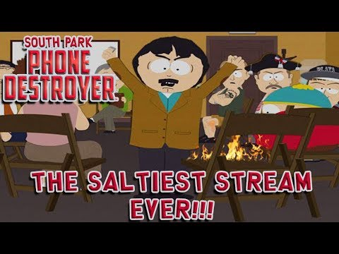 South Park Phone Destroyer Salty Stream of Tears Part 3!!!