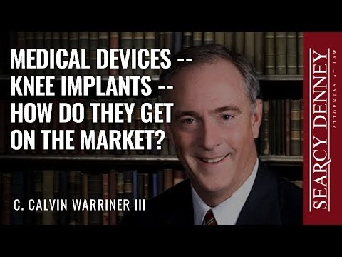 Medical Devices -- Knee Implants -- How do they get on the market?