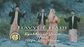 [4.17 MB] Hayyul Hadi By Syubbanulyaum Feat Ulfa Ashfia (cover)