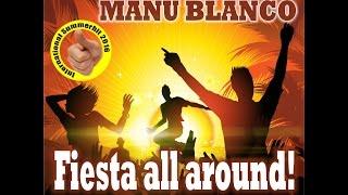 DIEGO REY & MANU BLANCO -  FIESTA ALL AROUND (Official Videoclip)