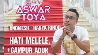"ANDMESH - HANYA RINDU    Cover by ""ASWAR TOYA"""