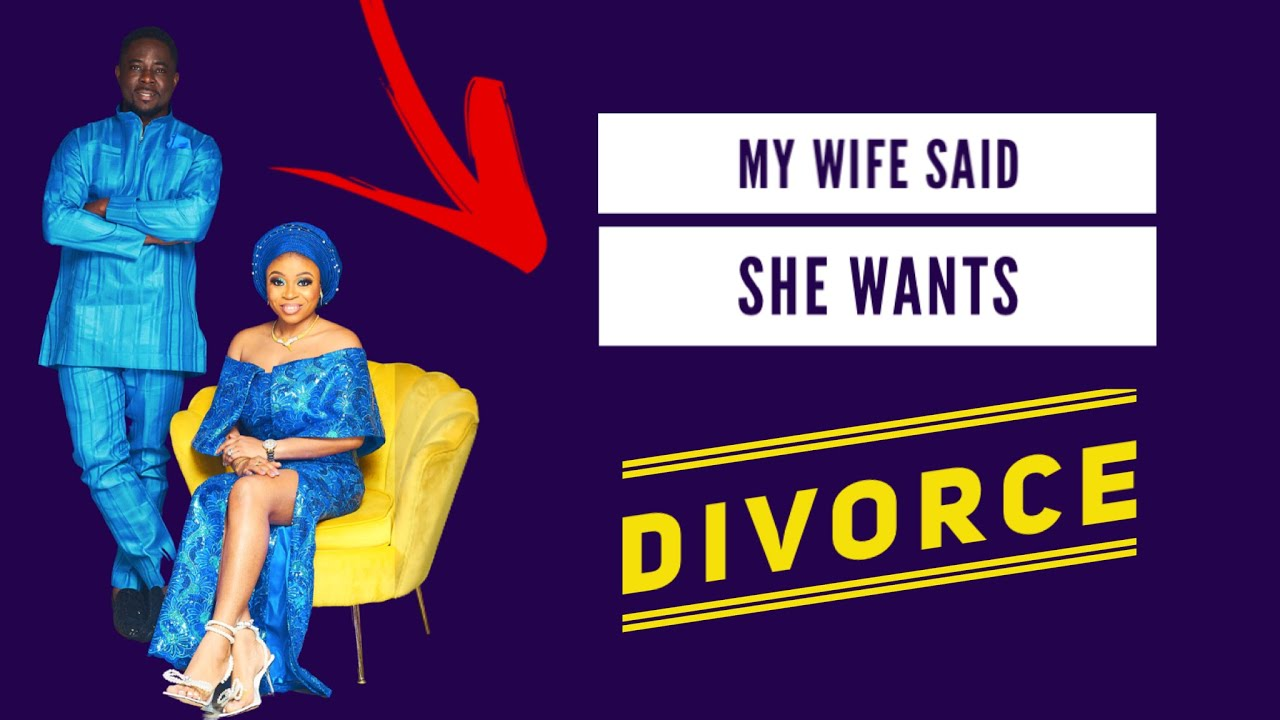 What to say to wife who wants divorce
