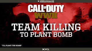 Call of Duty WW2 Search and Destroy Trolling - Team Killing To Plant The Bomb - COD Multiplayer