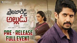 Shailaja Reddy Alludu Pre Release Full Event   Naga Chaitanya   Anu Emmanuel   Maruthi