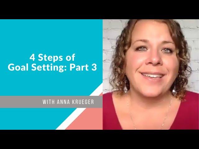 4 Steps of Goal Setting: Part 3