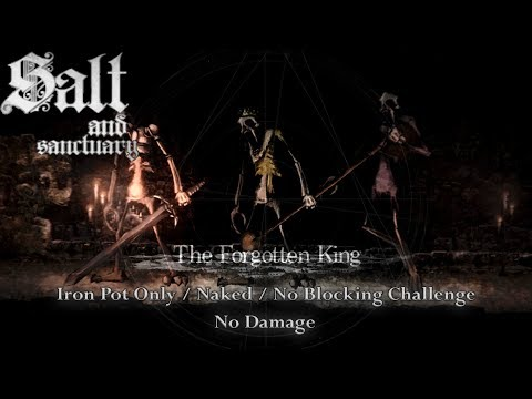 Salt and Sanctuary - The Forgotten King (Iron Pot Only/Naked/No Blocking/No Damage)