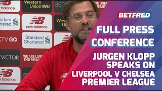 Liverpool vs Chelsea - FULL Press Conference - Jurgen Klopp
