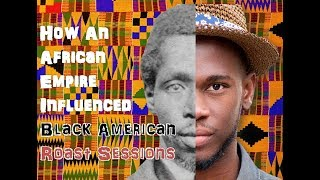 How An African Empire Influenced African-American Roast Sessions [Black History Month]