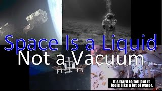 Space Is a Liquid Not a Vacuum Documentary You Decide