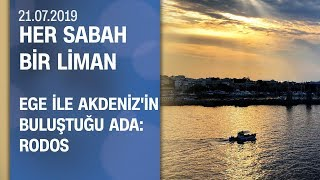 Rodos Adası gezi notları - Her Sabah Bir Liman 21.07.2019 Pazar
