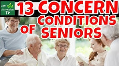 Seniors Should Concern About The 13 Most Common Age-Related Conditions.