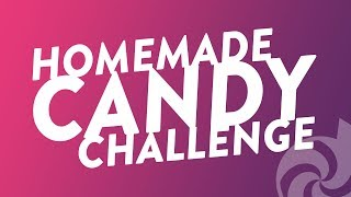 Homemade Candy Challenge!