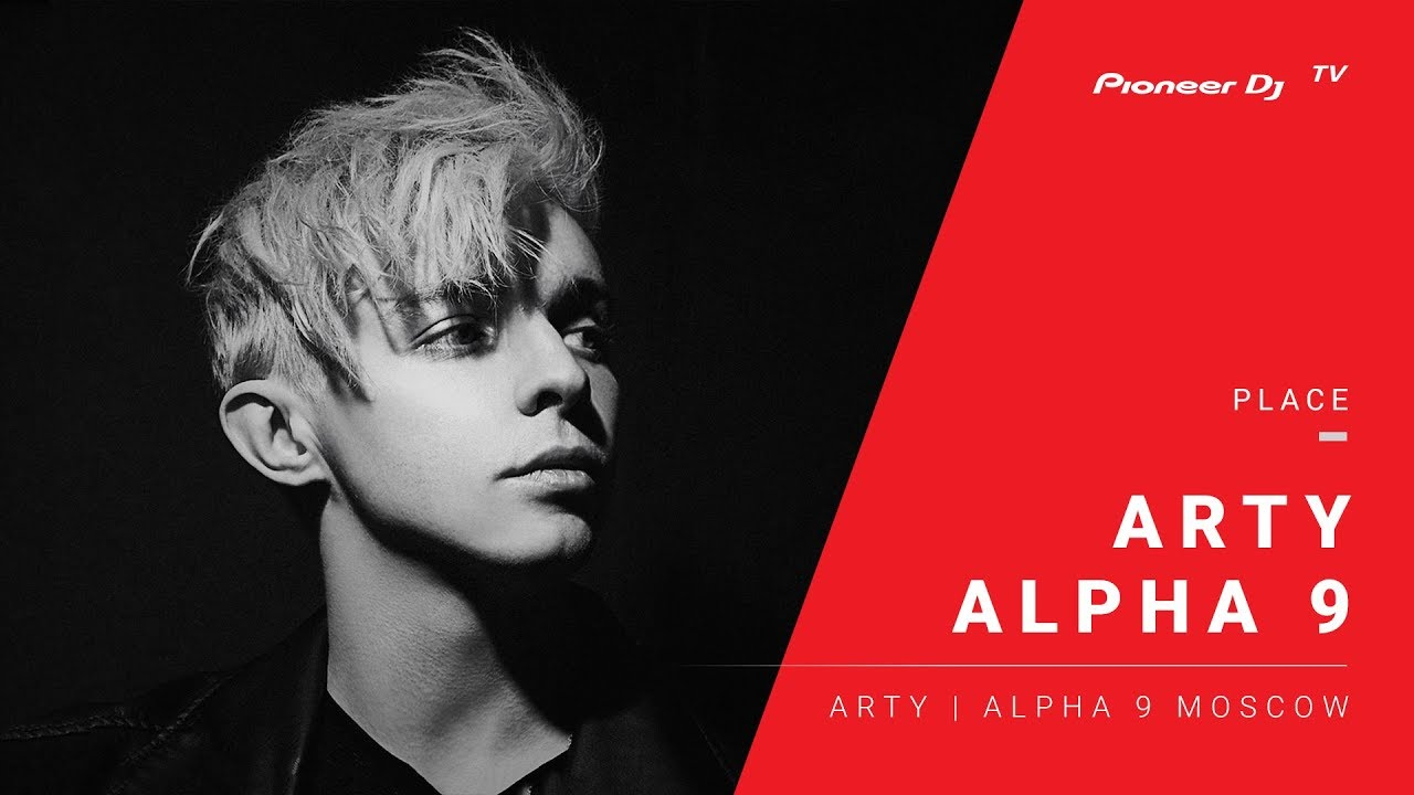alpha 9 arty alpha 9 moscow pioneer dj tv moscow youtube