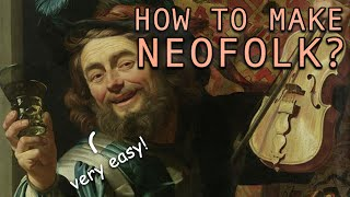 How to Make Neofolk