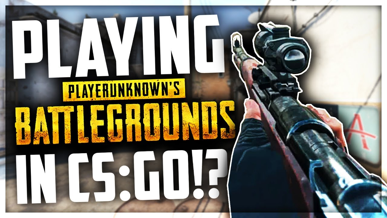 PLAYING PUBG IN CSGO?! (Battlegrounds/H1Z1)