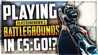 PLAYING PUBG IN CSGO?! (Battlegrounds/H1Z1)