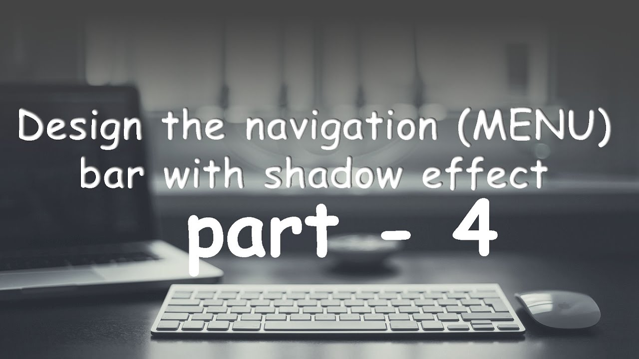 part   4 Design the navigation bar / Menu bar with a shadow effect