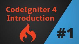 Codeigniter 4 Introduction | Tutorial Part 1