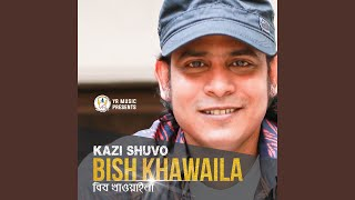 Bish Khawaila Kazi Shuvo Mp3 Song Download