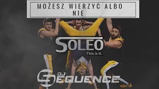 SOLEO & SEQUENCE - Możesz Wierzyć Albo Nie 2020 ( Remake ) ☆ OFFICIAL AUDIO ☆