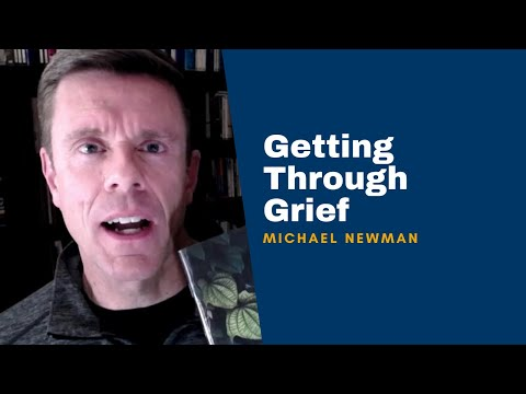 Michael Newman on Getting Through Grief