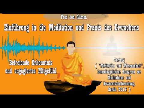 Einführung in die Meditation und Praxis des Erwachens: Befreiende Erkenntnis & engagiertes Mitgefühl