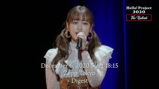 「Hello! Project 2020 〜The Ballad〜」 December 6, 2020 Start 18:15・Zepp Tokyo - Digest -