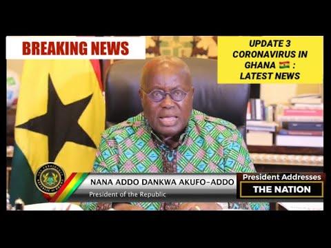 CORONAVIRUS COVID-19 OUTBREAK in GHANA | President Akufo Addo LATEST UPDATE | Ghana Shuts Borders