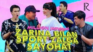 Million Jamoasi - Zarina Bilan Sport Zalga Sayohat