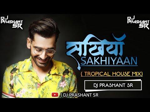 Sakhiyaan Tropical House Mix DJ Prashant SR | ❤ Valentine's Day Special Track ❤ | DJ Prashant SR