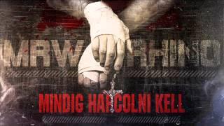 MRW Feat Rhino Mindig harcolni kell Official Music 2014 -DALSZÖVEGGEL-