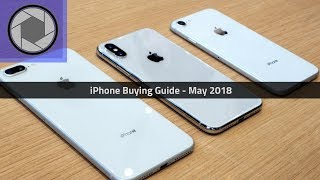 iPhone Buying Guide! [May 2018] - Vezerlo