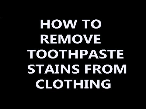 HOW TO REMOVE TOOTHPASTE STAINS FROM CLOTHES