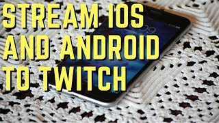 How to Stream iOS and Android to Twitch using Gameshow