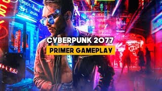 CYBERPUNK 2077: PRIMER GAMEPLAY